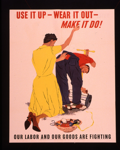 2.Wk.,USA,Use it up - wear it out/Plakat - 2.Wk.,USA,Use it up - wear it out/Poster - 2e G.M.,USA,Use it up - wear it out/Affiche